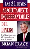 21 Leyes Absolutamente Inquebrantables del Dinero, Brian Tracy, 1931059349