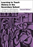 Learning to Teach History in the Secondary School: A Companion to School Experience