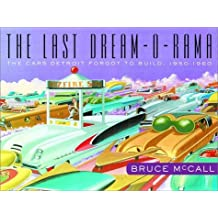 The Last Dream-o-Rama: The Cars Detroit Forgot to Build, 1950-1960