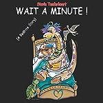 Stevie Tenderheart Wait a Minute!: A Bedtime Story   Steve William Laible
