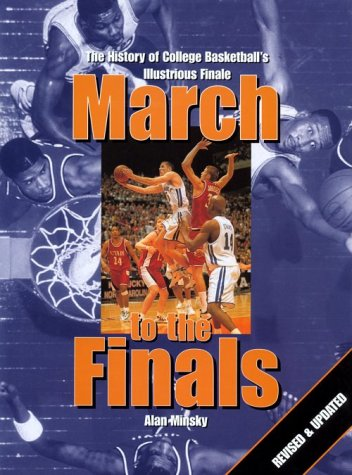 March to the Finals: The History of College Basketball's Illustrious Finale