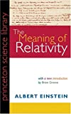 The Meaning of Relativity - Including the Relativistic Theory of the Non-Symmetric Field, Albert Einstein, 0691120277