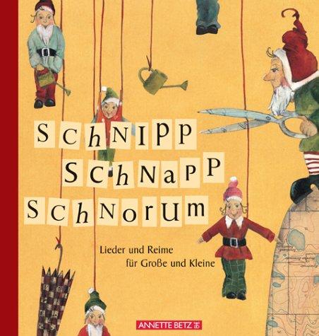 Schnipp, Schnapp, Schnorum