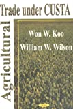 Agricultural Trade under CUSTA, William W. Wilson, 1590331923