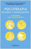 img - for Psicoterapia de ni os y adolescentes. Actividades para la pr ctica cl nica (Spanish Edition) book / textbook / text book