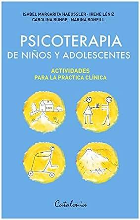 Psicoterapia de niños y adolescentes. Actividades para la