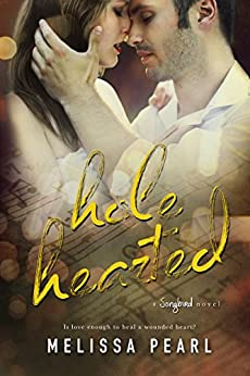 Hole Hearted (A Songbird Novel) by [Pearl, Melissa]