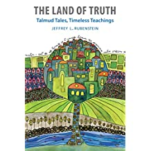 The Land of Truth: Talmud Tales, Timeless Teachings