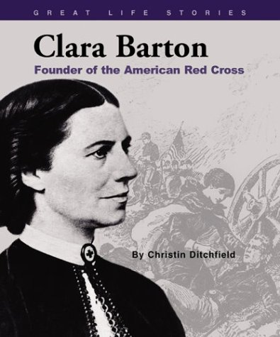 Clara Barton: Founder of the American Red Cross (Great Life Stories: Social Leaders) ebook