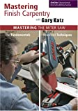 Mastering Finish Carpentry with Gary Katz: Mastering the Miter Saw, Programs 1 & 2