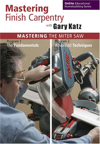 Mastering Finish Carpentry with Gary Katz: Mastering
