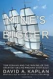 Mine's Bigger, David A. Kaplan, 0061227943