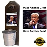 """Trump – Make America Great, Have Another Beer"" – Bottle Opener and Cap Catcher – Handcrafted by a Vet – Solid Pine 3/4″ Thick – Rustic Cast Iron Opener and Bucket – Also a Great Trump Hat Holder!"