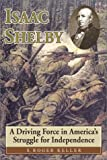 Isaac Shelby, Roger S. Keller, 1572491841