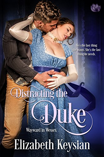 Distracting the Duke (Wayward in Wessex Book 1) cover