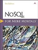 NoSQL for Mere Mortals, Sullivan, Dan, 0134023218