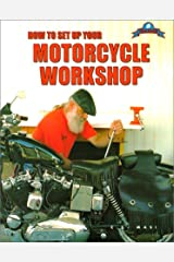 How to Set Up Your Motorcycle Workshop: Designing, Tooling, and Stocking Paperback