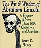 img - for The Wit & Wisdom of Abraham Lincoln: A Treasury of More Than 650 Quotations and Anecdotes book / textbook / text book