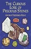 Curious Lore of Precious Stones, George Frederick Kunz, 0486222276
