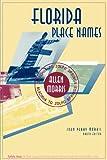 Florida Place Names, Allen Morris, 1561645060