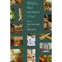 Ayahuasca, Ritual and Religion in Brazil