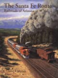 img - for The Santa Fe Route - Railroads of Arizona Vol. 4 book / textbook / text book