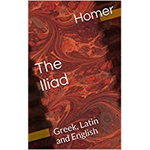 The Iliad: Greek, Latin and English