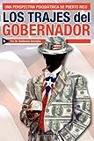 Los Trajes del Gobernador: Una Perspectiva Psiqui¿trica de Puerto Rico (Spanish Edition)