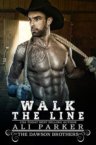 Walk The Line (The Dawson Brothers Book 6) (Best Places For Guys To Get Tattoos)
