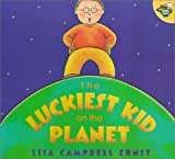 The Luckiest Kid on the Planet, Lisa Campbell Ernst, 0689824262