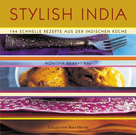Stylish India. 144 schnelle Rezepte aus der indischen Kueche: Amazon ...