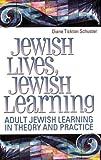 Jewish Lives, Jewish Learning, Diane Tickton Schuster, 0807407887