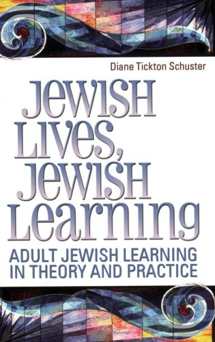 Read Online Jewish Lives, Jewish Learning: Adult Jewish Learning in Theory and Practice ebook