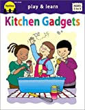 Play and Learn with Kitchen Gadgets, Barbara F. Backer, 1570292272