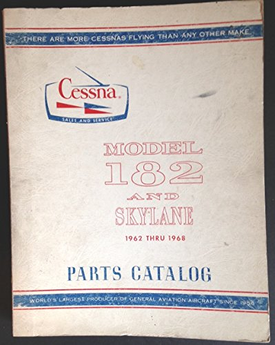 Cessna Model 182 and Skylane 1962 Thru 1968 Parts Catalog 1967