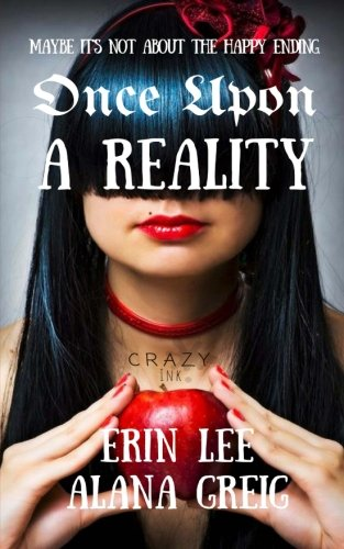 Once Upon a Reality: When Fairy Tales Get Real (Volume 1)