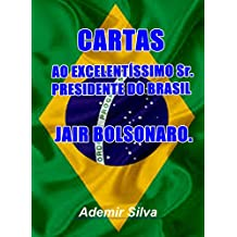 CARTAS AO PRESIDENTE DO BRASIL JAIR BOLSONARO (Portuguese Edition)