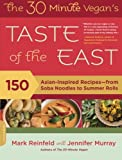img - for The 30-Minute Vegan's Taste of the East: 150 Asian-Inspired Recipes--from Soba Noodles to Summer Rolls book / textbook / text book