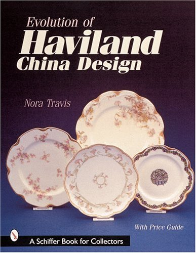 Evolution of Haviland China Design (A Schiffer Book for Collectors)