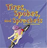 Tires, Spokes, and Sprockets: A Book About Wheels and Axles (Amazing Science: Simple Machines)