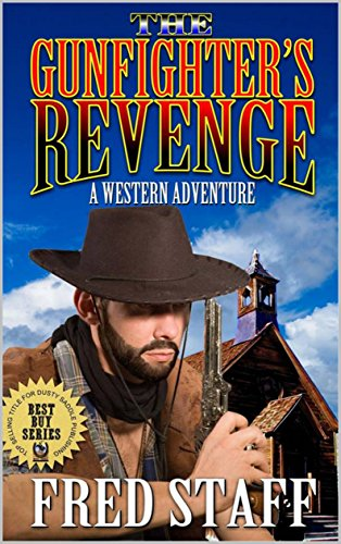 The Gunfighter's Revenge: The New Western Adventure From The Author of