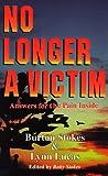 No Longer a Victim, P. Burton Stokes and Lynn Lucas, 0914903721