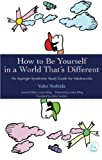 How to Be Yourself in a World That's