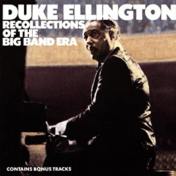 Resultado de imagem para duke ellington recollections of big band era
