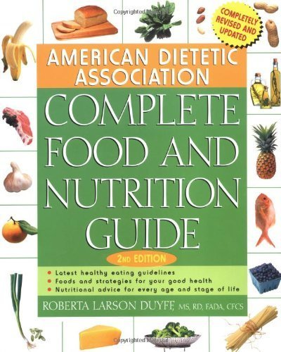 American Dietetic Association Complete Food and Nutrition Guide by Roberta Larson Duyff (2002-08-26) pdf epub