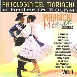 Antologia Del Mariachi 1: Bailar La Polka