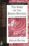 The Spirit of the Berlin Republic, Dieter Dettke, 1571813438