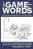 The Game of Words, Willard R. Espy, 1579123244