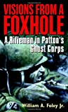 Visions from a Foxhole, William A. Foley, 0891418504