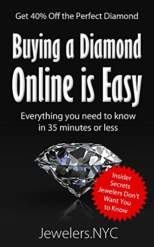 Buying A Diamond Online Is Easy: Everything you need to know in 35 minutes or less